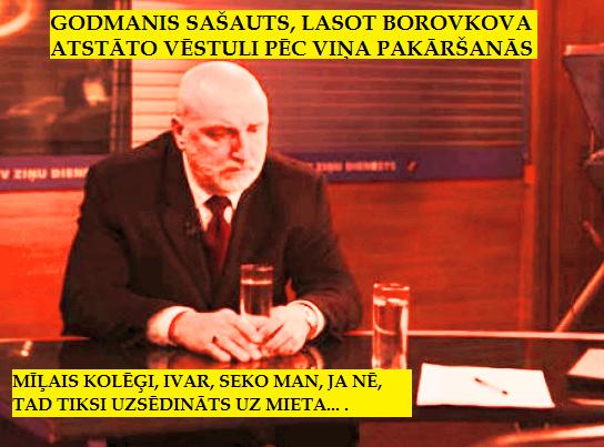 Godmanis, Borovkovs nošāvies.