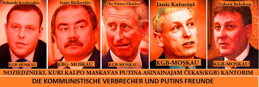 The Prince Charles, Prince of Wales,R. Kozlovskis,I. Bičovičs,J. Kažociņš, V. Belokoņ,kommunistischen Verbrecher und Putins Freunden, USA, UK, Obama