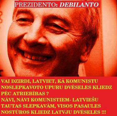 Andris Bērziņš, Prezidents, Latvija, trako māja, komunisti, Saeima.