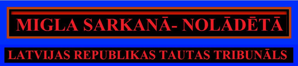 LATVIJAS REPUBLIKAS TAUTAS TRIBUNĀLS, RĪGA, SAEIMA,LATVIJA,HELSINKI-86,GRANTIŅŠ,